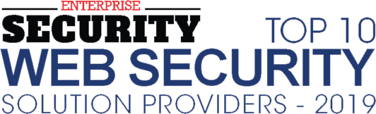 Enterprise Security - Top 10 Web Security Solution Providers 2019